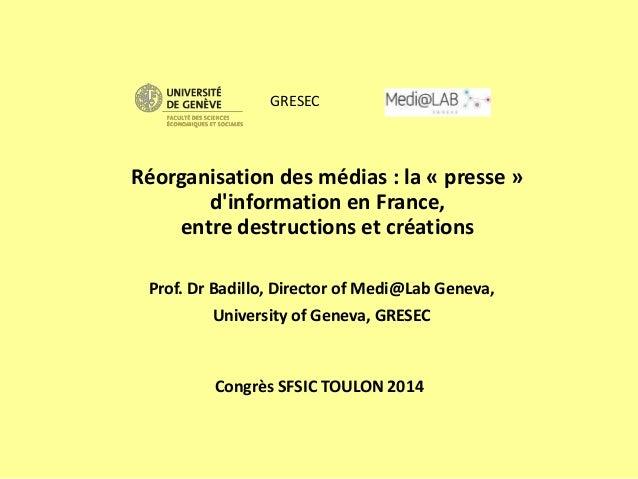 Congrès SFSIC TOULON 2014 Prof. Dr Badillo, Director of Medi@Lab Geneva, University of Geneva, GRESEC Réorganisation des m...