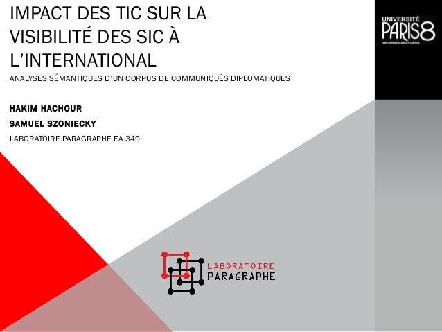 IMPACT DES TIC SUR LA VISIBILITÉ DES SIC À L'INTERNATIONAL ANALYSES SÉMANTIQUES D'UN CORPUS DE COMMUNIQUÉS DIPLOMATIQUES H...