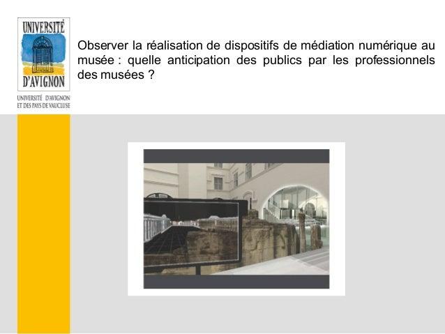 Observer la réalisation de dispositifs de médiation numérique au musée : quelle anticipation des publics par les professio...