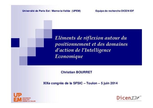 Eléments de réflexion autour du positionnement et des domaines d'action de l'Intelligence Economique Christian BOURRET XIX...