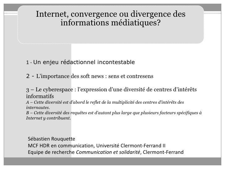 1 - Un enjeu rédactionnel incontestable<br />2 - L'importance des soft news: sens et contresens<br />3 – Le cyberespace:...