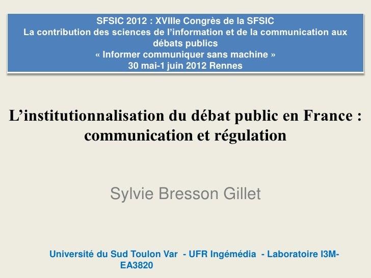 SFSIC 2012 : XVIIIe Congrès de la SFSIC  La contribution des sciences de l'information et de la communication aux         ...