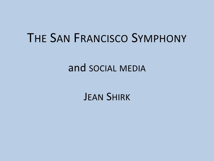 The San Francisco Symphony and social mediaJean Shirk<br />