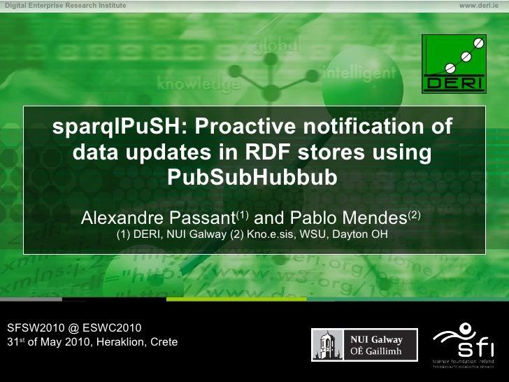 sparqlPuSH: Proactive notification of data updates in RDF stores using PubSubHubbub