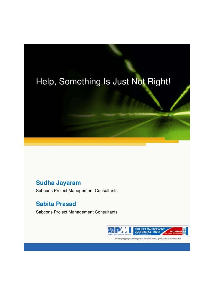 Aum gam ganapataye namya.Help, Something Is Just Not Right!Sudha JayaramSabcons Project Management ConsultantsSabita Prasa...