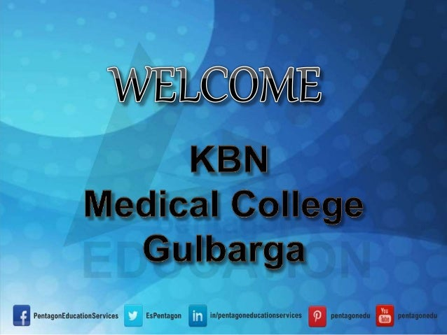 KBN Medical College Gulbarga Khaja Banda Nawaz (KBN) Institute of Medical Sciences is a Private Religious Minority Medical...