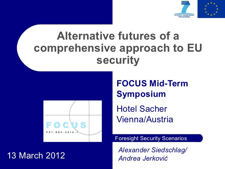 Alternative futures of a      comprehensive approach to EU                security                   FOCUS Mid-Term       ...