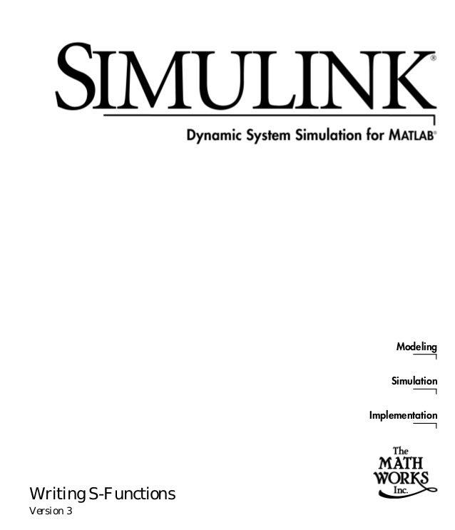 Modeling                          Simulation                      ImplementationWriting S-FunctionsVersion 3