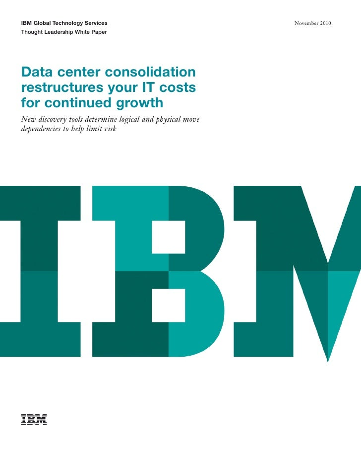 IBM Global Technology Services                            November 2010Thought Leadership White PaperData center consolida...