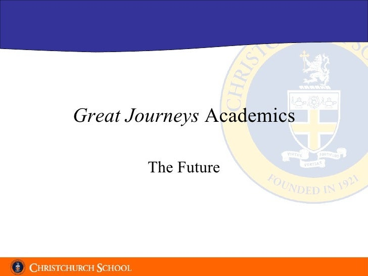Great Journeys  Academics The Future