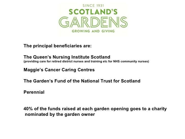 The principal beneficiaries are:The Queen's Nursing Institute Scotland(providing care for retired district nurses and trai...