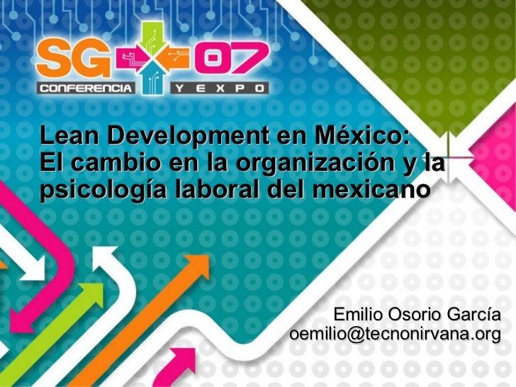 Lean Development en México: El cambio en la organización y la psicología laboral del mexicano                             ...