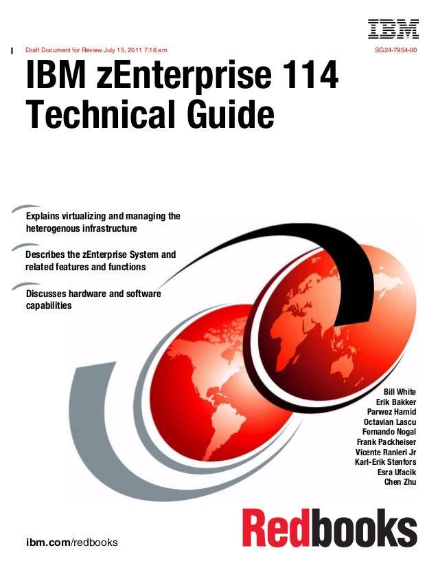 Draft Document for Review July 15, 2011 7:16 am SG24-7954-00 ibm.com/redbooks Front cover IBM zEnterprise 114 Technical Gu...