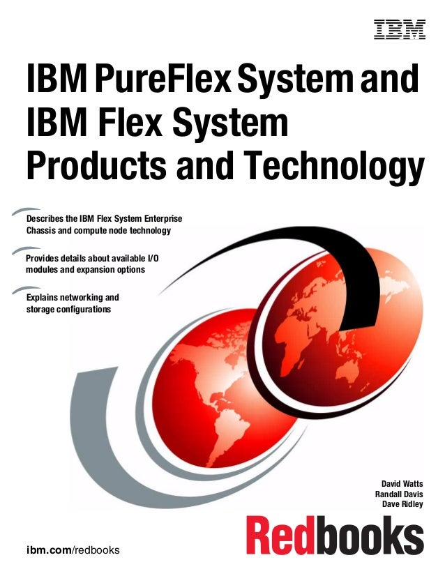 Front cover  IBM PureFlex System and IBM Flex System Products and Technology Describes the IBM Flex System Enterprise Chas...