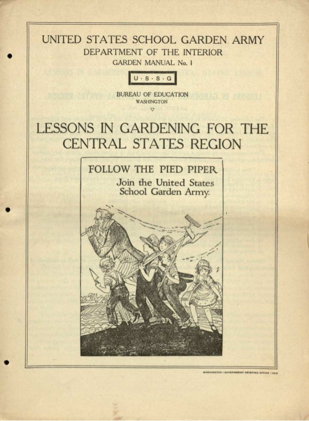 • • • UNITED STATES SCHOOL GARDEN. ARMY DEPARTMENT OF THE INTERIOR GARDEN MANUAL No. I lu.s+GI BUREAU OF EDUCATION WASHING...