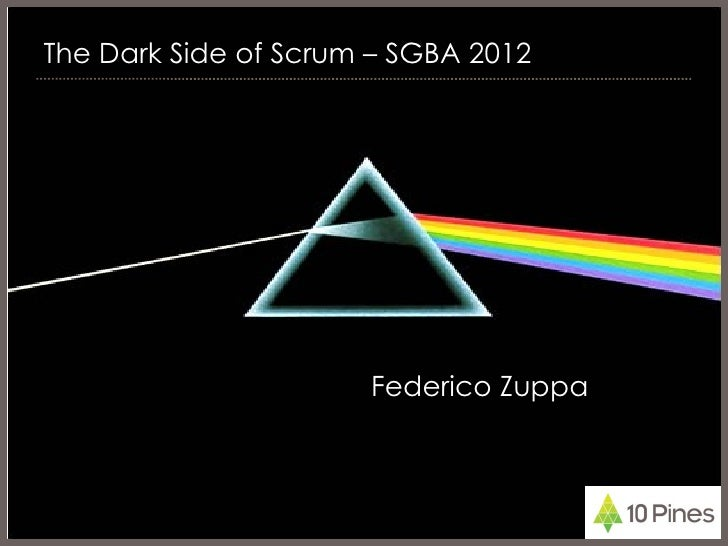 The Dark Side of Scrum (SGBA2012)