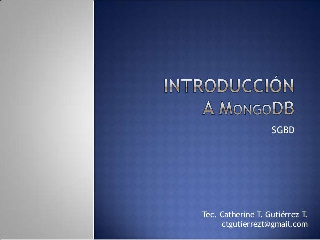 SGBDTec. Catherine T. Gutiérrez T.ctgutierrezt@gmail.com