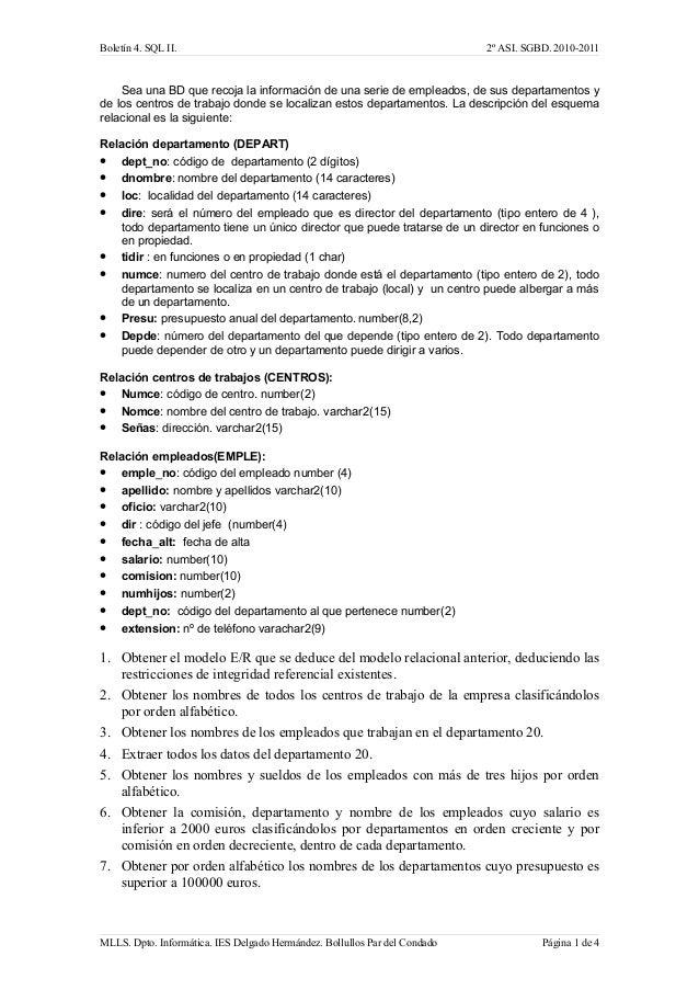 Boletín 4. SQL II. 2º ASI. SGBD. 2010-2011 Sea una BD que recoja la información de una serie de empleados, de sus departam...