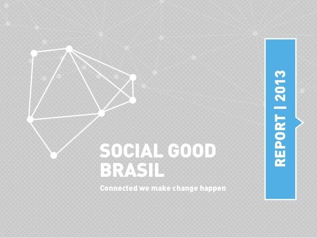 Connected we make change happen REPORT|2013