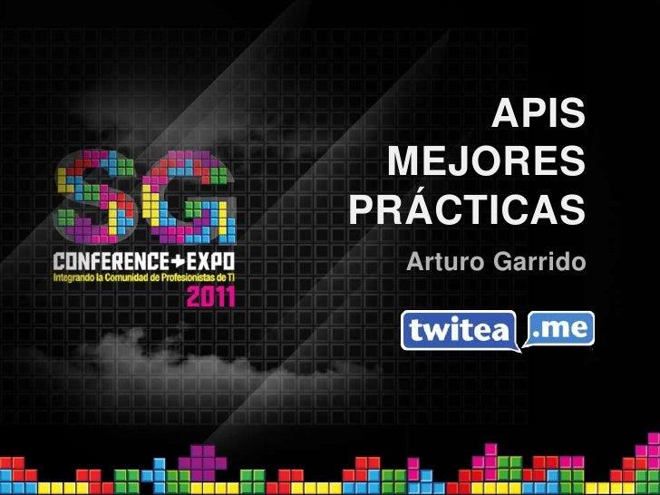 APIsMejores Prácticas<br />Arturo Garrido<br />