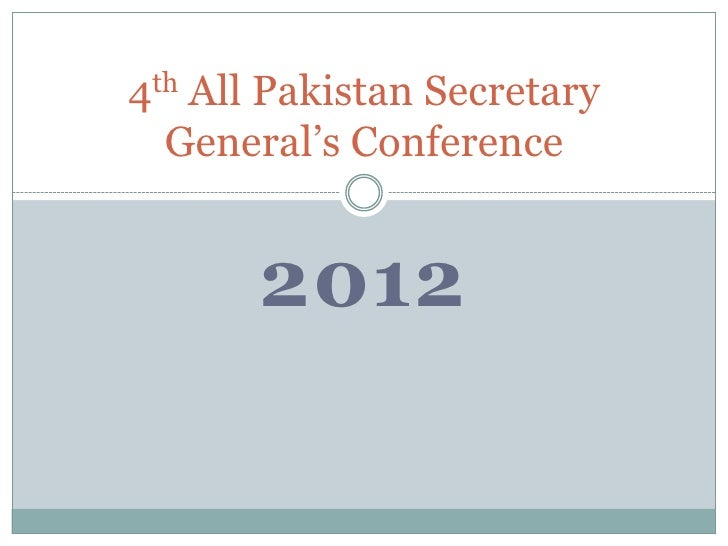 4  All Pakistan Secretary  th  General's Conference       2012