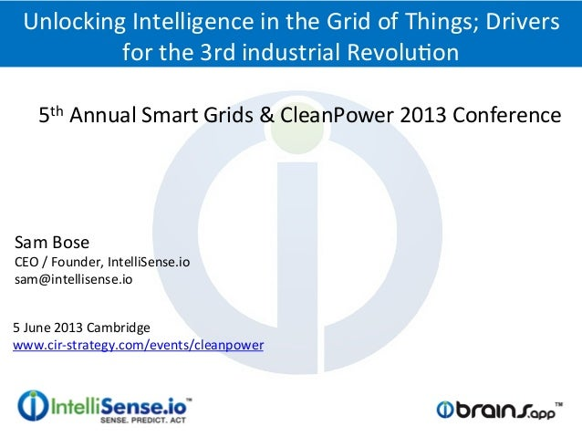 5th Annual Smart Grids & CleanPower 2013 Conference Unlocking Intelligence in the Grid of Thin...
