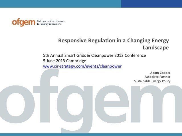 Responsive	  Regula.on	  in	  a	  Changing	  Energy	  Landscape	  5th	  Annual	  Smart	  Grids	  &	  Cleanpower	  2013	  C...