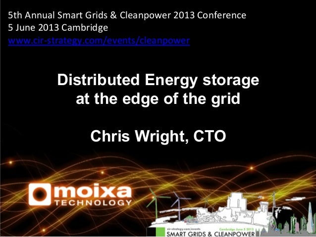 5th	  Annual	  Smart	  Grids	  &	  Cleanpower	  2013	  Conference	  5	  June	  2013	  Cambridge	  www.cir-­‐strategy.com/e...