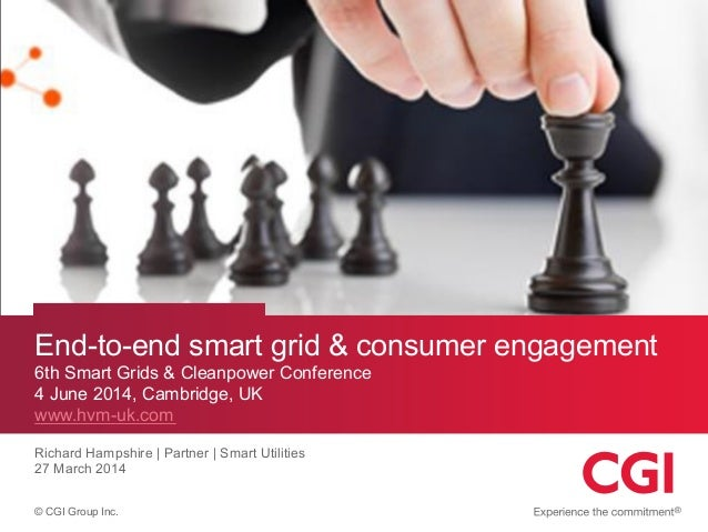 © CGI Group Inc. End-to-end smart grid & consumer engagement 6th Smart Grids & Cleanpower Conference 4 June 2014, Cambridg...
