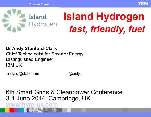 Smarter Planet Dr Andy Stanford-Clark Chief Technologist for Smarter Energy Distinguished Engineer IBM UK andysc @uk.ibm.c...