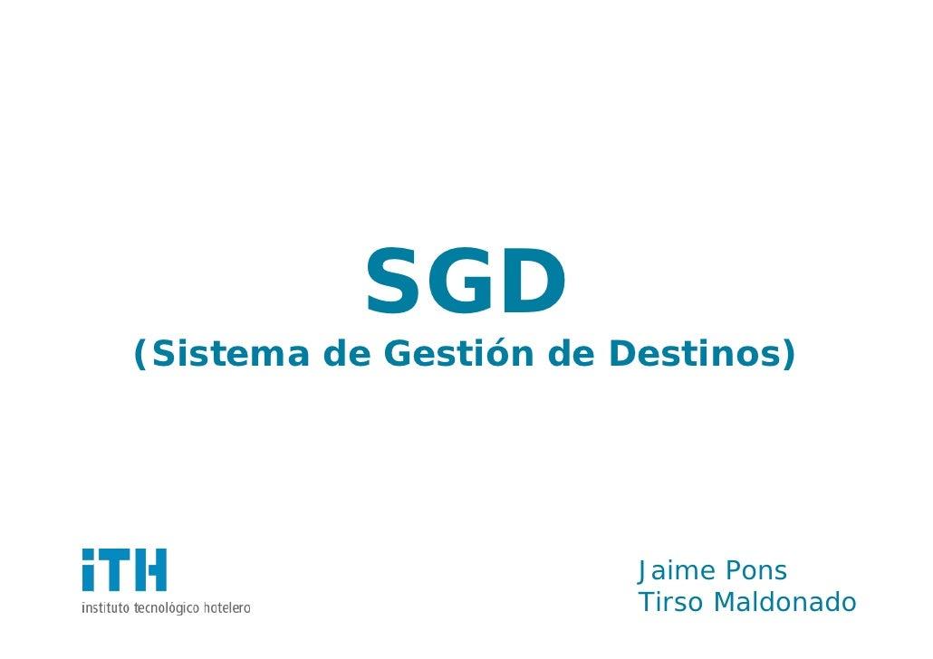 SGD (Sistema de Gestión de Destinos)                             Jaime Pons                         Tirso Maldonado