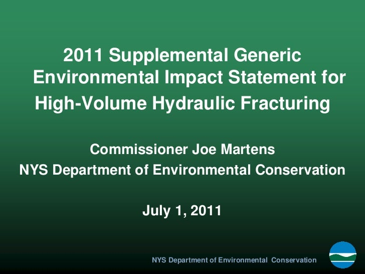 2011 Supplemental Generic Environmental Impact Statement for High-Volume Hydraulic Fracturing         Commissioner Joe Mar...