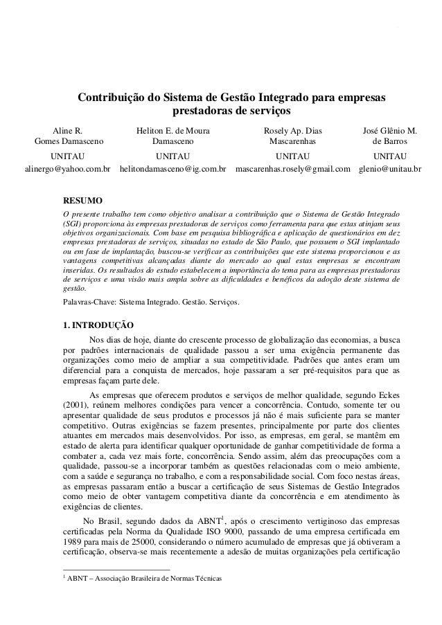 1 Contribuição do Sistema de Gestão Integrado para empresas prestadoras de serviços Aline R. Gomes Damasceno Heliton E. de...