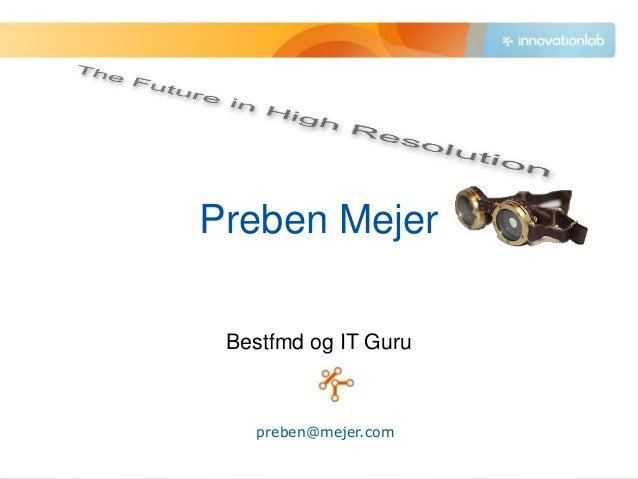 Preben Mejer Bestfmd og IT Guru   preben@mejer.com