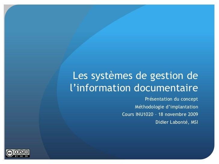 Les systèmes de gestion de l'information documentaire<br />Présentation du concept<br />Méthodologie d'implantation<br />C...