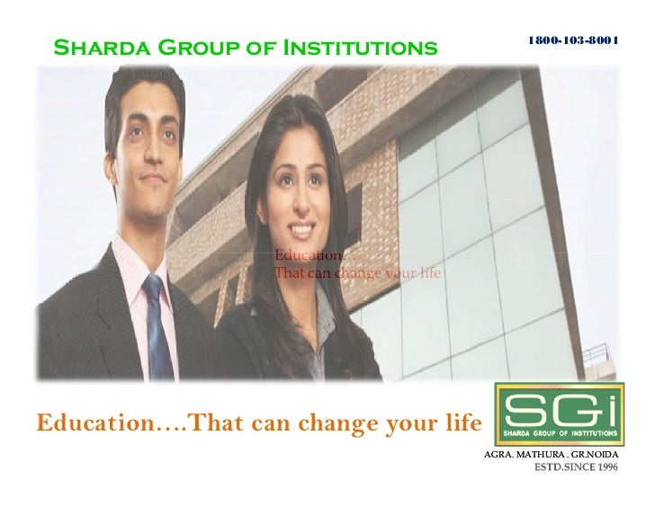 1800-103-8001 Sharda Group of Institutions                   Education…                   That can change your lifeEducati...