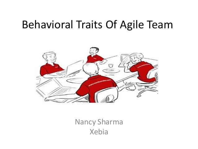 Behavioral Traits Of Agile Team Nancy Sharma Xebia