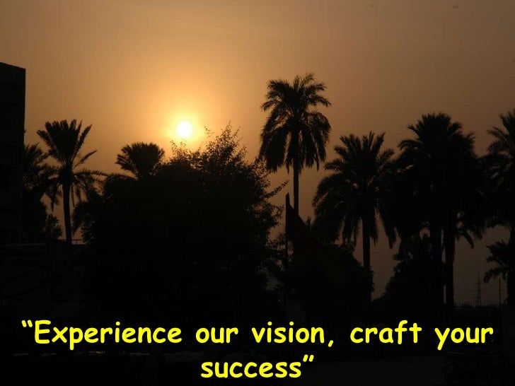 """"""" Experience our vision, craft your success"""""""