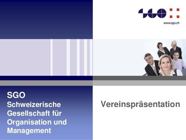 SGO Schweizerische Gesellschaft für Organisation und Management Vereinspräsentation