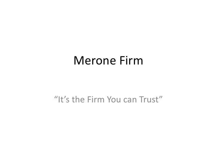 """Merone Firm<br />""""It's the Firm You can Trust""""<br />"""