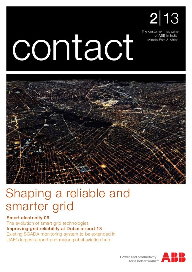 The customer magazineof ABB in India,Middle East & Africa2|13contactSmart electricity 06The evolution of smart grid techno...