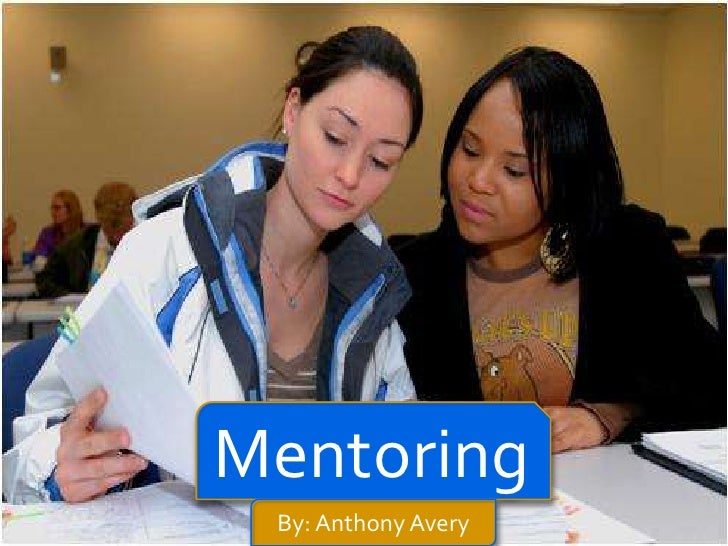 Mentoring<br />By: Anthony Avery<br />