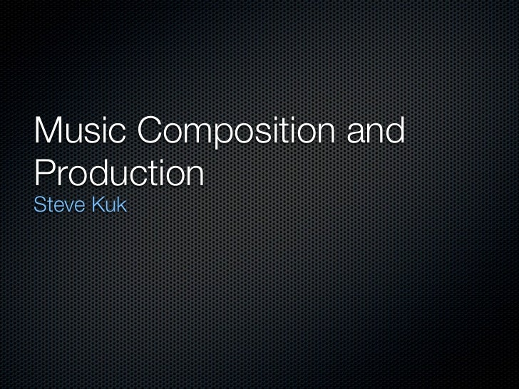 Music Composition andProductionSteve Kuk