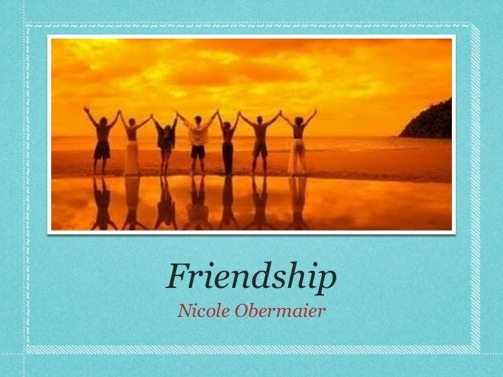 FriendshipNicole Obermaier
