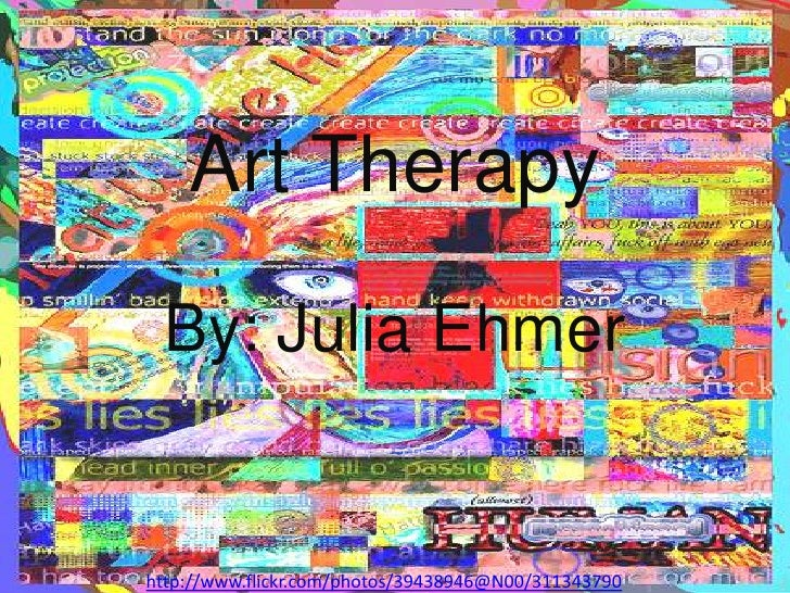 Art Therapy<br />By: Julia Ehmer<br />http://www.flickr.com/photos/39438946@N00/311343790<br />
