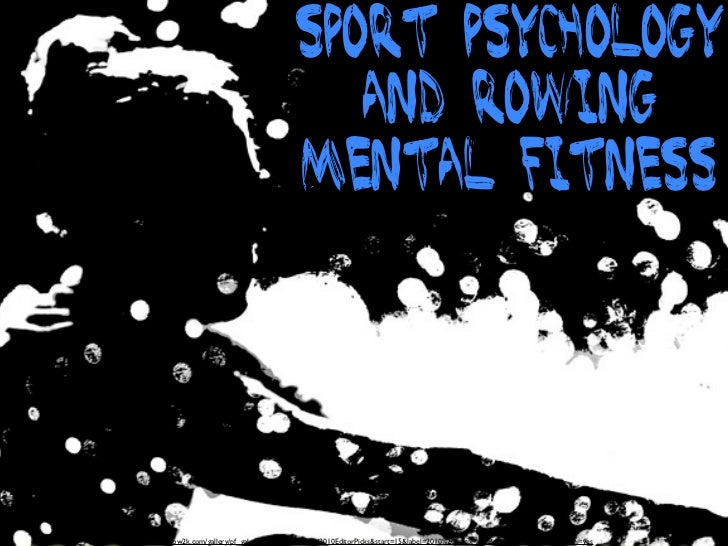 Sport Psychology                                                 and Rowing                                              M...