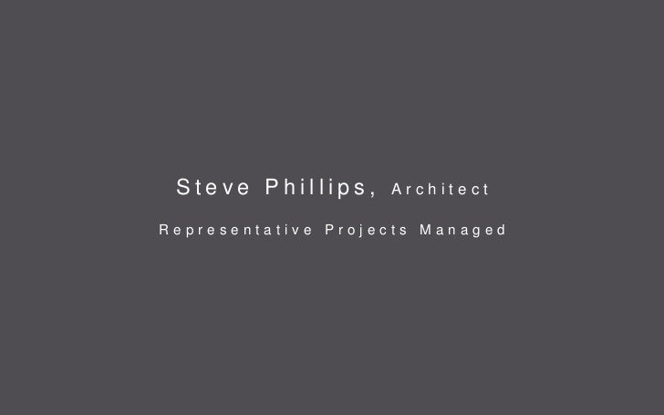 Steve Phillips,    ArchitectRepresentative Projects Managed