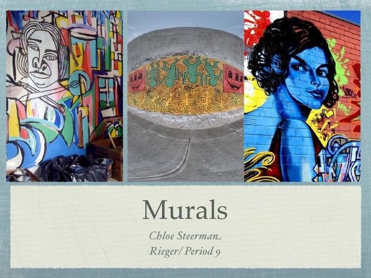Murals Chloe Steerman Rieger/ Period 9