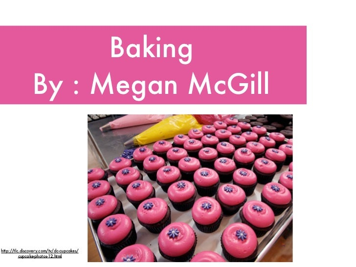 Baking                By : Megan McGillhttp://tlc.discovery.com/tv/dc-cupcakes/          cupcake-photos-12.html