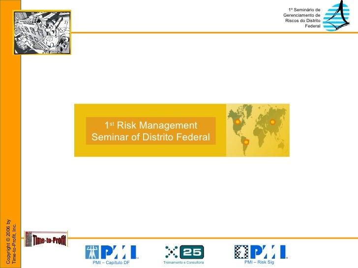 1 st  Risk Management Seminar of Distrito Federal